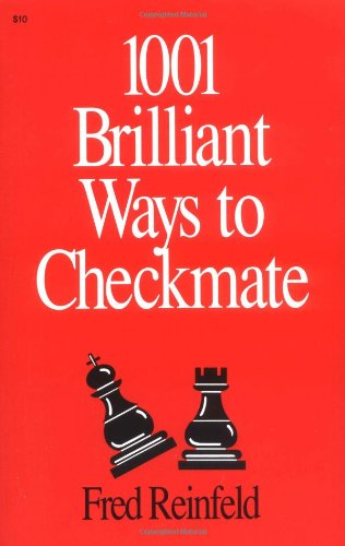 1001 Brilliant Ways to Checkmate (Chess lovers' library)