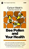 Carlson Wade's New Fact/Book</a><br> on Bee Pollen and Your Health -- by Carlson Wade