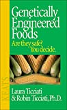 Genetically Engineered Foods by Laura Ticciati, Robin Ticciati