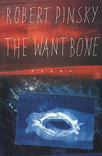 The Want Bone, Pinsky, Robert