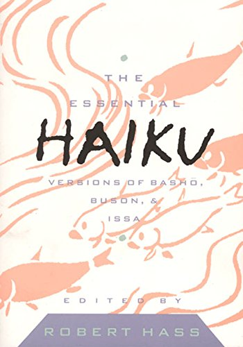 The Essential Haiku, Robert Hass, editor