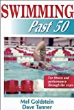 Swimming Past 50 (Ageless Athlete Series), written by Mel Goldstein / Dave Tanner