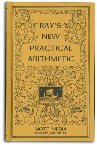 Ray's new practical arithmetic (Ray's arithmetic series) (Ray's arithmetic series), Joseph Ray
