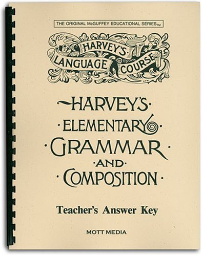 Answer Key for Harvey's Elementary Grammar and Composition: Answers and Teaching Helps (Harvey's Language Course), Eric E. Wiggin