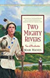 Two Mighty Rivers: Son of Pocahontas (Legend of Pocahontas)