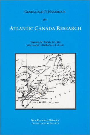 Genealogist's Handbook for Atlantic Canada Research, Punch, Terrence M.; Jr., George F. Sanborn