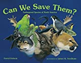 Can We Save Them? Endangered Species of North America by David Dobson, James M. Needham