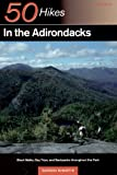 Hiking Vermont: 50 Hikes in the Adirondacks: Short Walks, Day Trips, and Backpacks Throughout the Park