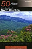 50 Hikes in the Mountains of North Carolina: Walks and Hikes from the Blue Ridge Mountains to the Great Smokies, Second Edition