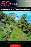 50 Hikes in Coastal and Southern Maine: From the Mahoosuc Range to Mount Desert Island