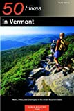 50 Hikes in Vermont: Walks, Hikes, and Overnights in the Green Mountain State