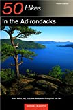 50 Hikes in the Adirondacks: Short Walks, Day Trips, and Backpacks Throughout the Park