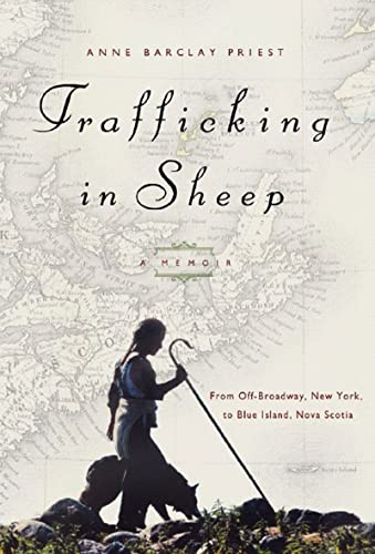 Trafficking in Sheep: A Memoir: From Off-Broadway, New York, to Blue Island, Nova Scotia