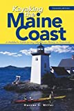 Kayaking the Maine Coast: A Paddler's Guide to Day Trips from Kittery to Cobscook, 2nd Edition