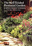 Well-Tended Perennial Garden: Planting & Pruning Techniques by Tracy DiSabato-Aust