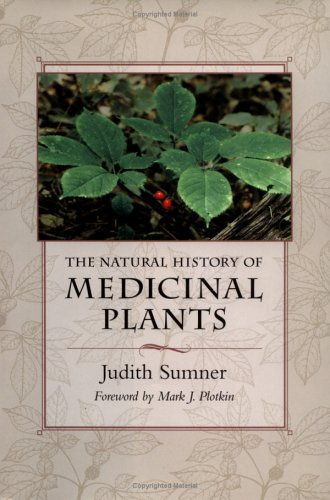 The Natural History of Medicinal Plants by Judith Sumner (Hardcover - October 1, 2000)