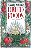 Making and Using Dried Foods