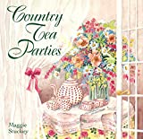 Country Tea Parties  by Maggie Stuckey