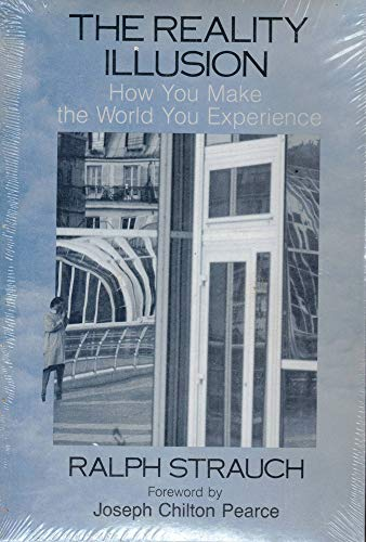 REALITY ILLUSION (How You Make the World You Experience), Strauch, Ralph