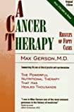 A Cancer Therapy: Results of Fifty Cases and the Cure of Advanced Cancer by Diet Therapy: A Summary of 30 Years of Clinical Experimentation