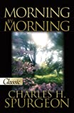 Morning By Morning (Pure Gold Classics), Charles H Spurgeon; Beverlee Chadwick
