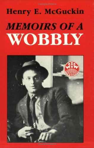 Memoirs Of A Wobbly, Mcguckin, Henry E