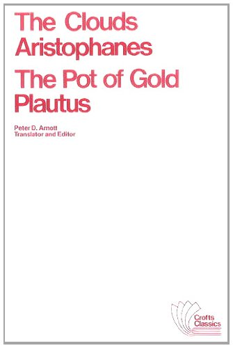 Clouds / the Pot of Gold: The Clouds : The Pot of Gold (Crofts Classics), Aristophanes; Plautus