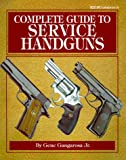 Complete Guide to Service Handguns