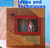 Simple Scrapbooks: Ideas and Techniques