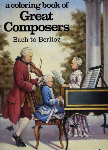 Coloring Book of Great Composers: Bach to Berlioz, Brownell, David