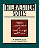 Book Cover: Intervention Skills: Process Consultation For Small Groups And Teams by W. Brendan Reddy