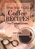 The Top 100 Coffee Recipes