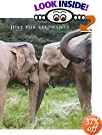 Just for Elephants by Carol Buckley