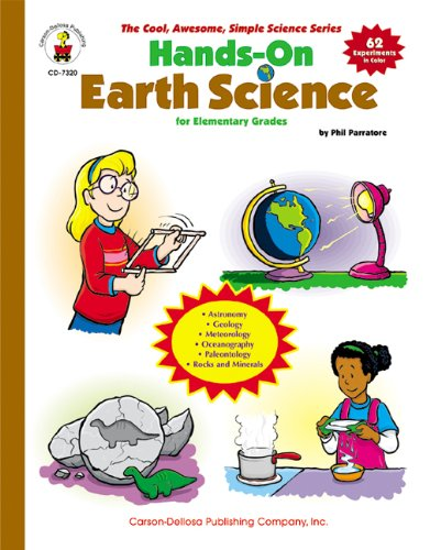Hands-On Earth Science: for Elementary Grades (The Cool, Awesome, Simple Science Series), Parratore, Phil
