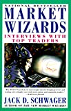 Market Wizards : Interviews with Top Traders by Jack D. Schwager (Paperback)