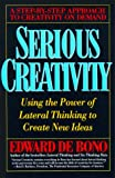 Serious Creativity: Using the Power of Lateral Thinking to Create New Ideas