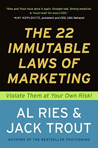 624. The 22 Immutable Laws of Marketing: Violate Them at Your Own Risk!
