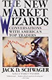 The New Market Wizards : Conversations with America's Top Traders by Jack D. Schwager (Paperback)