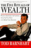 Buy The Five Rituals of Wealth: Proven Strategies for Turning the Little You Have into More Than Enough from Amazon