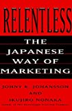 Buy Relentless: The Japanese Way of Marketing from Amazon