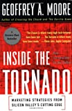 Buy Inside the Tornado : Marketing Strategies from Silicon Valley's Cutting Edge from Amazon