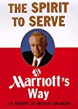 Buy The Spirit to Serve: Marriott's Way from Amazon