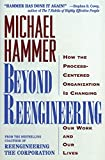 Buy Beyond Reengineering : How the Processed-Centered Organization is Changing Our Work and Our Lives from Amazon