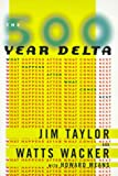Buy The 500 Year Delta : What Happens After What Comes Next from Amazon