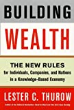 Buy Building Wealth : The New Rules for Individuals, Companies, and Nations in a Knowledge-Based Economy from Amazon