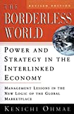 Buy The Borderless World, rev ed : Power and Strategy in the Interlinked Economy from Amazon