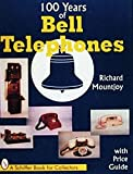 100 Years of Bell Telephones: With Price Guide (Schiffer Book for Collectors)
