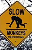 Slow Monkeys