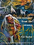 The Monster from the Swamp Native Legends of Monsters, Demons and Other Creatures