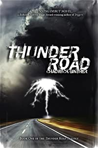 Interview with Chadwick Ginther, Author of THUNDER ROAD